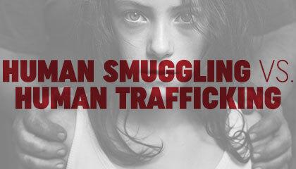 Human Smuggling vs. Human Trafficking