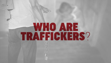 Who are Human Traffickers?